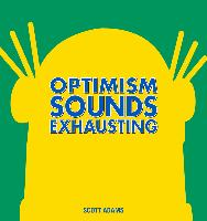 Cover-Bild zu Optimism Sounds Exhausting (eBook) von Adams, Scott