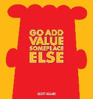 Cover-Bild zu Go Add Value Someplace Else (eBook) von Adams, Scott