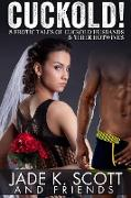 Cover-Bild zu Cuckold! 8 Erotic Tales of Cuckold Husbands & Their Hotwives (eBook) von Scott, Jade K.