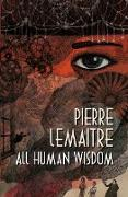 Cover-Bild zu All Human Wisdom (eBook) von Lemaitre, Pierre