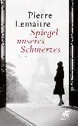 Cover-Bild zu Spiegel unseres Schmerzes (eBook) von Lemaitre, Pierre