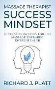 Cover-Bild zu Platt, Richard J.: Massage Therapist Success Mindset (eBook)