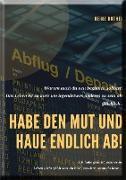 Cover-Bild zu Duthel, Heinz: Habe den Mut und haue endlich ab! (eBook)