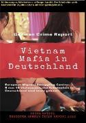 Cover-Bild zu Duthel, Heinz: Vietnam Mafia in Deutschland - 9 von 10 Vietnamesische Ehen in Deutschland sind teuer gekauft (eBook)