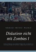 Cover-Bild zu Duthel, Heinz: Diskutiere nicht mit Zombies I (eBook)