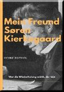 Cover-Bild zu Duthel, Heinz: MEIN FREUND SØREN KIERKEGAARD (eBook)