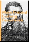 Cover-Bild zu Duthel, Heinz: MEIN FREUND LUDWIG FEUERBACH - DER PHILOSOPH (eBook)