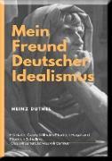 Cover-Bild zu Duthel, Heinz: Mein Freund der Deutsche Idealismus (eBook)