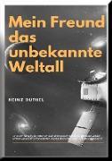 Cover-Bild zu Duthel, Heinz: Mein Freund das unbekannte Weltall (eBook)