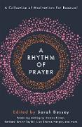 Cover-Bild zu A Rhythm of Prayer (eBook) von Bessey, Sarah (Hrsg.)