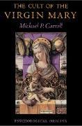 Cover-Bild zu The Cult of the Virgin Mary (eBook) von Carroll, Michael P.
