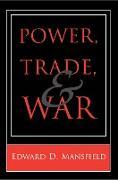 Cover-Bild zu Power, Trade, and War (eBook) von Mansfield, Edward D.