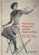 Cover-Bild zu Mid-Century Modernism and the American Body (eBook) von Wilson, Kristina