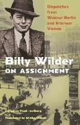 Cover-Bild zu Billy Wilder on Assignment (eBook) von Wilder, Billy