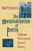 Cover-Bild zu The Marginalization of Poetry (eBook) von Perelman, Bob