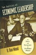 Cover-Bild zu The Politics of Economic Leadership (eBook) von Wood, B. Dan