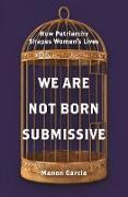 Cover-Bild zu We Are Not Born Submissive (eBook) von Garcia, Manon