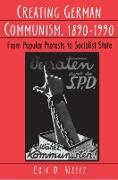 Cover-Bild zu Creating German Communism, 1890-1990 (eBook) von Weitz, Eric D.