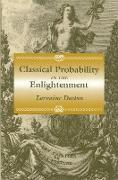 Cover-Bild zu Classical Probability in the Enlightenment (eBook) von Daston, Lorraine