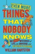 Cover-Bild zu Even More Things That Nobody Knows (eBook) von Hartston, William