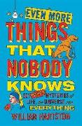 Cover-Bild zu Even More Things That Nobody Knows: 501 Further Mysteries of Life, the Universe and Everything von Hartston, William