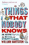 Cover-Bild zu The Things That Nobody Knows von Hartston, William