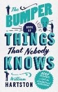 Cover-Bild zu The Bumper Book of Things That Nobody Knows (eBook) von Hartston, William