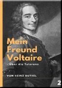 Cover-Bild zu Duthel, Heinz: Mein Freund Voltaire - Über die Toleranz (eBook)