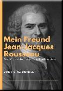 Cover-Bild zu Duthel, Heinz: Mein Freund Jean-Jacques Rousseau (eBook)