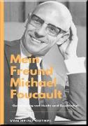 Cover-Bild zu Duthel, Heinz: Mein Freund Michael Foucault (eBook)