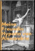 Cover-Bild zu Duthel, Heinz: Meine Freundin Hypatia (eBook)