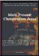 Cover-Bild zu Duthel, Heinz: Mein Freund: Christentum Jesus (eBook)