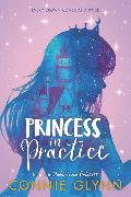 Cover-Bild zu Glynn, Connie: The Rosewood Chronicles #2: Princess in Practice