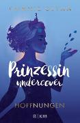 Cover-Bild zu Glynn, Connie: Prinzessin undercover - Hoffnungen