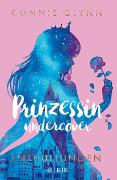 Cover-Bild zu Glynn, Connie: Prinzessin undercover - Enthüllungen