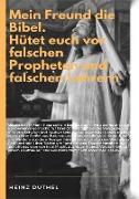 Cover-Bild zu Duthel, Heinz: MEIN FREUND DIE WAHRE BIBEL (eBook)
