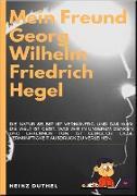 Cover-Bild zu Duthel, Heinz: MEIN FREUND GEORG WILHELM FRIEDRICH HEGEL (eBook)