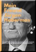 Cover-Bild zu Duthel, Heinz: MEIN FREUND JÜRGEN HABERMAS (eBook)