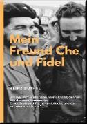 Cover-Bild zu Duthel, Heinz: MEIN FREUND FIDEL CASTRO MEIN FREUND CHE GUEVARA (eBook)