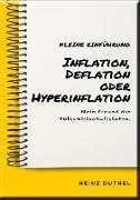 Cover-Bild zu Duthel, Heinz: Mein Freund die Volkswirtschaftslehre: Inflation, Deflation oder Hyperinflation (eBook)