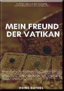 Cover-Bild zu Duthel, Heinz: Mein Freund, der Vatikan (eBook)