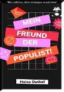 Cover-Bild zu Duthel, Heinz: Mein Freund der Populist! (eBook)