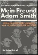 Cover-Bild zu Duthel, Heinz: Mein Freund Adam Smith - Moralphilosoph (eBook)