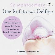 Cover-Bild zu Der Ruf der rosa Delfine (Audio Download) von Montgomery, Sy