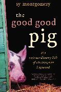 Cover-Bild zu The Good Good Pig (eBook) von Montgomery, Sy