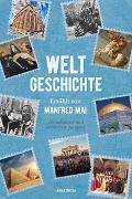 Cover-Bild zu Mai, Manfred: Weltgeschichte - Erzählt von Manfred Mai (Aktualisierte und erweiterte Ausgabe)