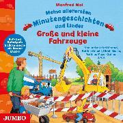 Cover-Bild zu Mai, Manfred: Meine allerersten Minutengeschichten und Lieder. Große und kleine Fahrzeuge (Audio Download)