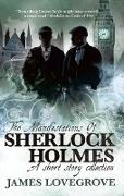 Cover-Bild zu Sherlock Holmes - The Manifestations of Sherlock Holmes (eBook) von Lovegrove, James