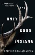 Cover-Bild zu The Only Good Indians (eBook) von Graham Jones, Stephen