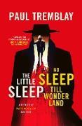 Cover-Bild zu The Little Sleep and No Sleep Till Wonderland omnibus (eBook) von Tremblay, Paul